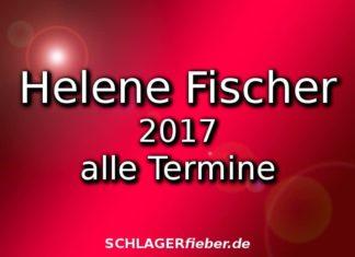 Helene Fischer 207 alle Termine