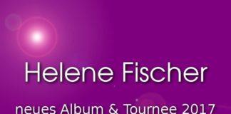 helene-fischer-2017-tour-und-neues-album