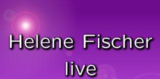 Helene Fischer Tournee 2017/2018 - Alle Termine