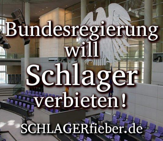 Bundesregierung will Schlager verbieten!