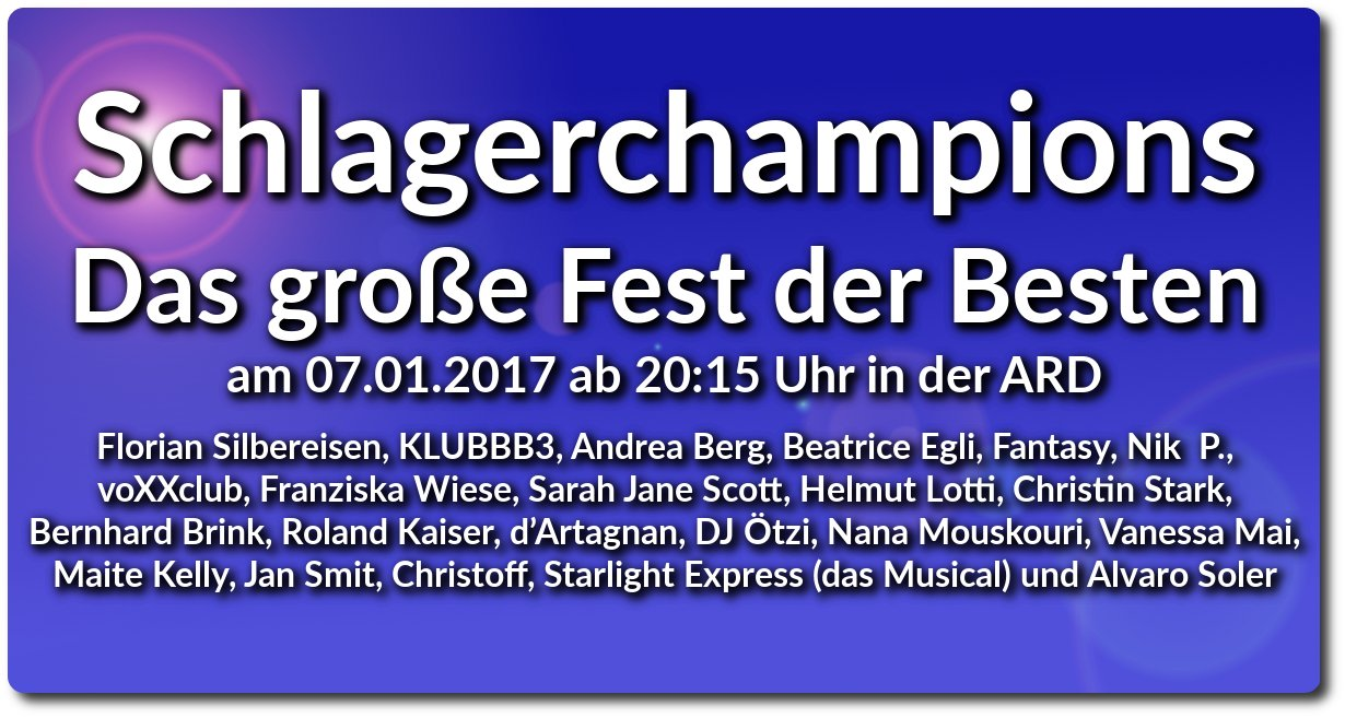 Schlagerchampions Mit Florian Silbereisen Am 07012017