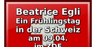 Beatrice Egli - Ein Frühlingstag in der Schweiz am 09.04. im ZDF