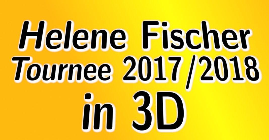Helene Fischer Tournee 20172018 komplett in 3D