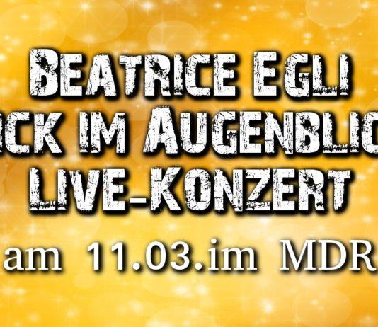 beatrice egli live am 11.03. im MDR