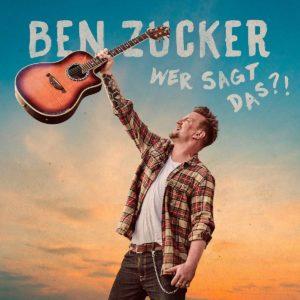 Ben Zucker - Wer sagt das neues Album