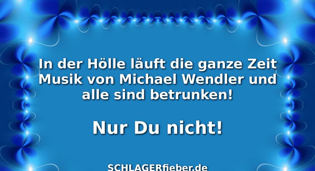 Michael Wendler Spruch Witz der Wendler Hölle